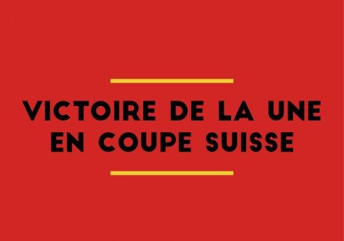 Victoire de la Une en Coupe suisse !
