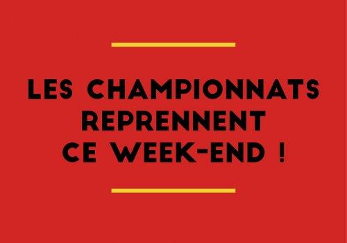 Les championnats reprennent ce week-end !